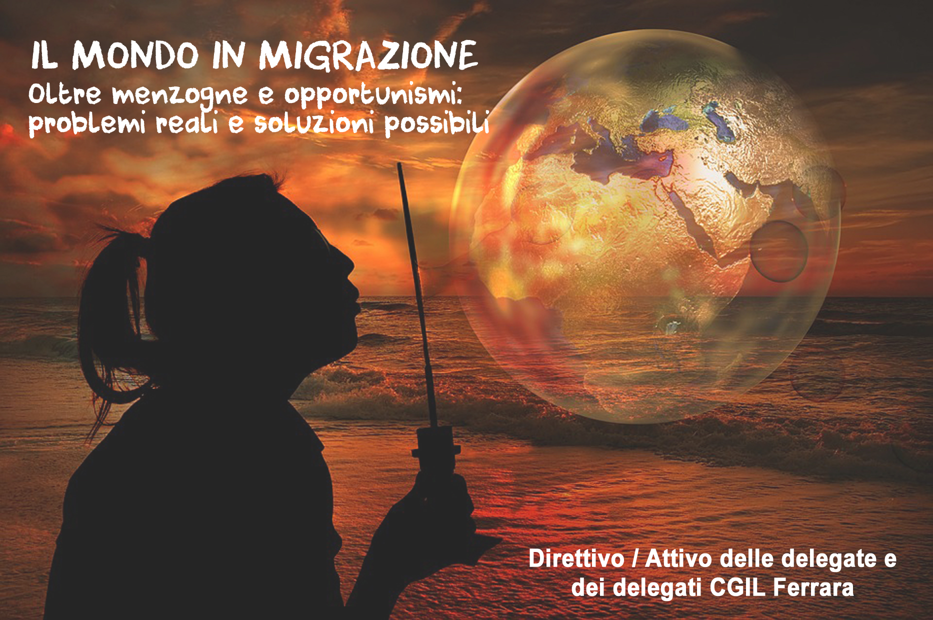 IL MONDO IN MIGRAZIONE: direttivo / attivo delle delegate e dei delegati Cgil Ferrara