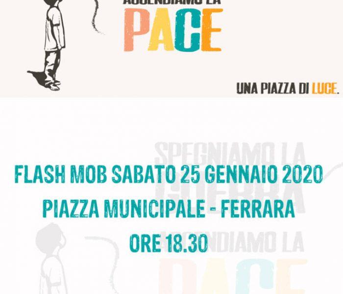 Spegniamo la guerra, accendiamo la Pace! a Ferrara Flash Mob sabato 25 gennaio