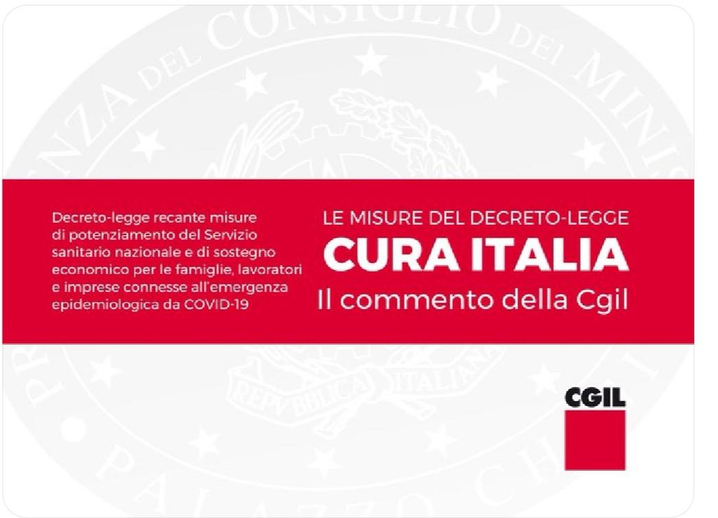 Cura Italia: una seconda manovra. Il commento della Cgil al decreto legge emanato per l'emergenza Covid 19