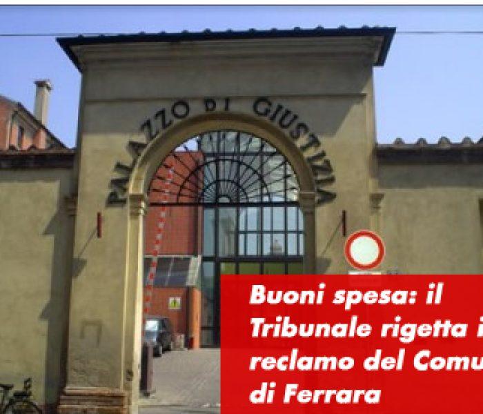 Buoni spesa: il Tribunale rigetta il reclamo del Comune di Ferrara, confermata l'ordinanza cautelare