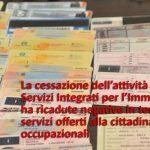 La cessazione dell'attività del Centro Servizi Integrati per l'Immigrazione ha ricadute negative in termini di servizi offerti alla cittadinanza ed occupazionali