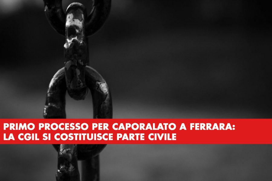 Cgil parte civile nel primo processo per caporalato a Ferrara